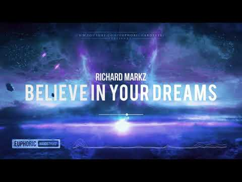 Richard Markz - Believe In Your Dreams [HQ Edit]