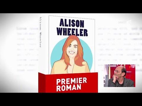 Mon premier roman... avec Alison Wheeler - C à vous - 15/06/2017