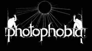 PHOTOPHOBIA - When life run on razorblades