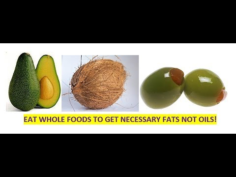 Why I Think It Is Best to Get Your Fats from Whole Foods NOT Oils