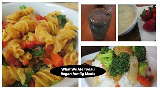 What We Ate Today #6 | Vegan Family Meals