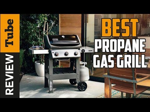 ✅Propane Grill: Best Propane Grill 2019 (Buying Guide)