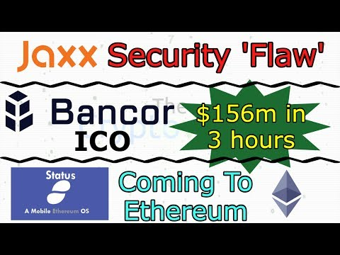 Jaxx Funds Stolen / Bancor ICO $156m in 3 hrs / Status Ethereum App Curious! (The Cryptoverse #281)