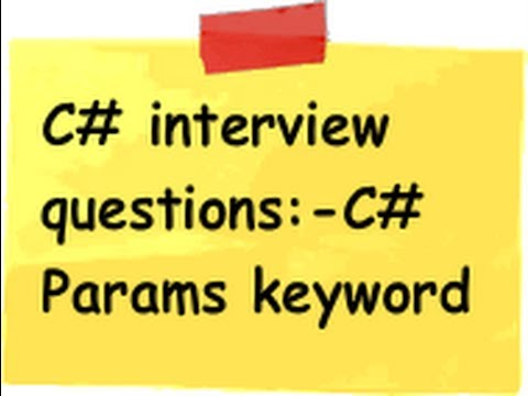 C# (Csharp) :- What Is The Use Of Params Keyword ? (c# Interview Question)