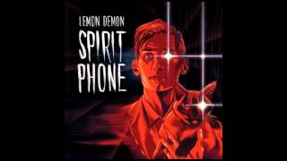 Repeat youtube video Lemon Demon - Spirit Phone - full album (2016)