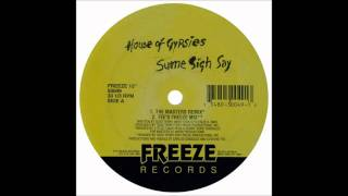 House Of Gypsies - Sume Sigh Say (The Masters Remix)