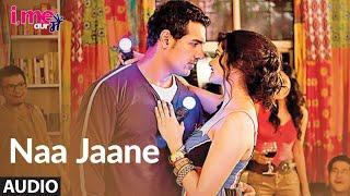 Naa Jaane Full Audio Song ★I Me Aur Main★ John Abraham,Chitrangda Singh, Prachi Desai | Sachin-Jigar