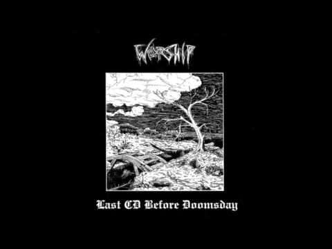 Worship - Last CD Before Doomsday (Full Album)