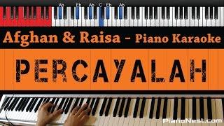 Afghan & Raisa Percayalah Higher Key Piano Karaoke / Sing Along