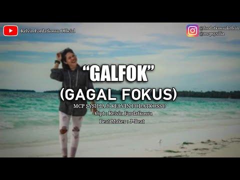 GALFOK ( Gagal Fokus ) - MCP SYSILIA × KELVIN FORDATKOSSU | GOYANG GALFOK | LAGU AMBON 2019
