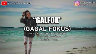 Galfok   Gagal Fokus   - Mcp Sysilia × Kelvin Fordatkossu | Goyang Galfok | Lagu