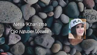 Ojo Nguber Welase Lirik - Nella Kharisma [LIRIK]