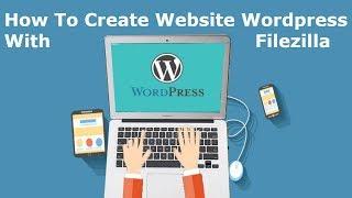 How To Create Website Wordpress With Filezilla Hindi/Urdu Tutorial