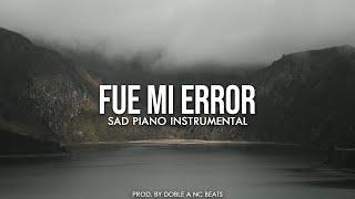 """Fue Mi Error"" - Beat Rap Romantico Triste / Piano Instrumental"