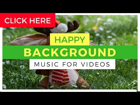 Happy Background Music - Upbeat Acoustic Background Music for Videos & Presentation