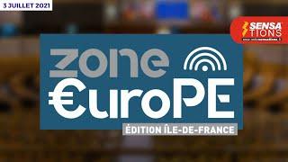 Zone Europe. Emission du 3 juillet 2021