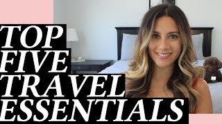 Top 5 Travel Must-Haves and Essentials