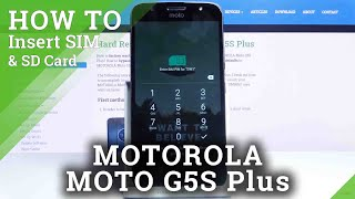 How to Insert SIM and SD Cards to MOTOROLA Moto G5S Plus – Set Up SIM and SD Card