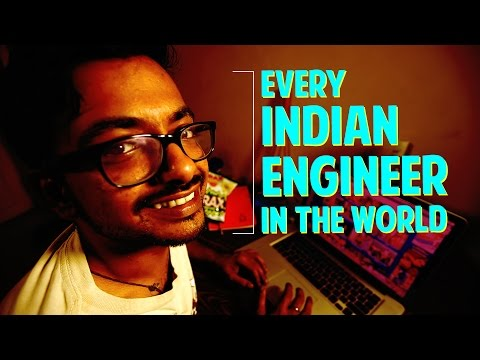 Every Indian Engineer In The World