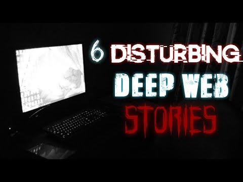6 True Disturbing Deep Web Stories