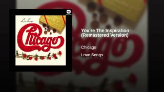 You're The Inspiration (Remastered Version)