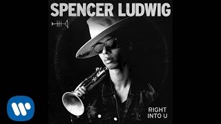 Spencer Ludwig - Right Into You [Official Audio]