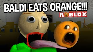 BALDI EATS ANNOYING ORANGE!!! (Roblox Obby)