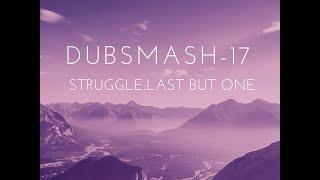 Download Mp3 Dubsmash - 17 : Struggle Last But One