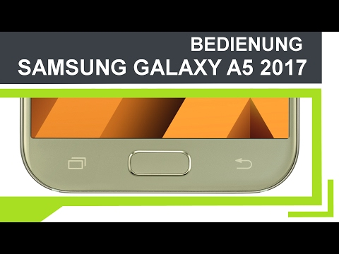 Tutorial: Samsung Galaxy A5 2017 (Deutsch) | Bedienung
