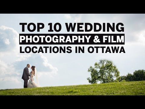 Top 10 Wedding Photography & Film Locations in Ottawa - Ottawa Wedding Photographers Videographers