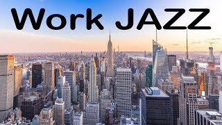 Work JAZZ - Soothing JAZZ Music for Work and Study - Concentrate Music