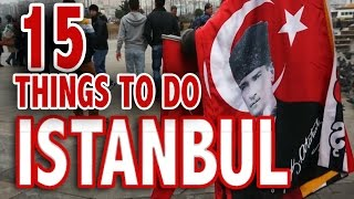 15 BEST THINGS TO DO IN ISTANBUL ♥ Istanbul Travel Guide