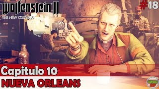 Wolfenstein 2 The New Colossus | Capitulo 10 | Nueva Orleans | Sin comentarios En español