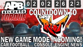 APB Reloaded: RIOT Mode INCOMING! ENGINE & CONSOLE News! Car FOOTBALL (APB Torque Issue SIX)