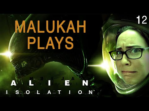 Malukah Plays Alien: Isolation - Ep. 12