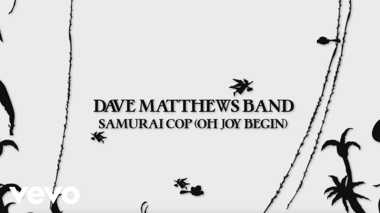 Dave Matthews Band - Samurai Cop (Oh Joy Begin) (Visualizer)