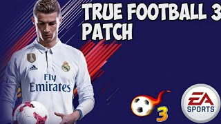 True Football 3 patch Fifa 18
