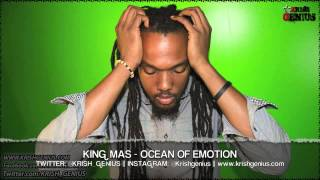 King Mas - Ocean Of Emotion [Soul Reggae Riddim] June 2013