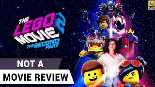 The Lego Movie 2: The Second Part | Not A Movie Review | Chris Pratt | Sucharita Tyagi