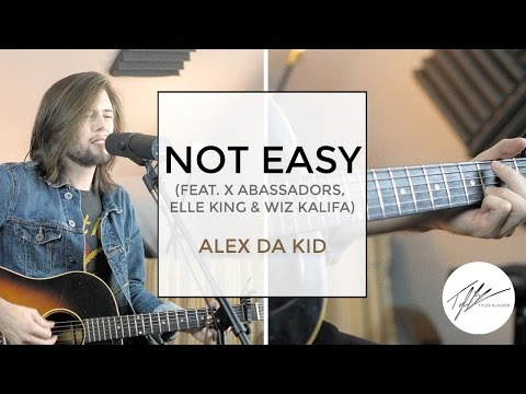 Not Easy (feat. X Ambassadors, Elle King & Wiz Khalifa) - Alex Da Kid (Cover by Tyler Blalock)
