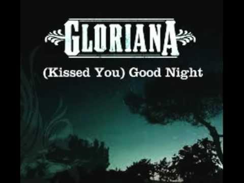 Gloriana- (kissed you) goodnight