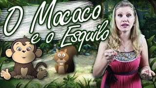 O Macaco e o Esquilo - Historinhas para Acordar - Tia Tina