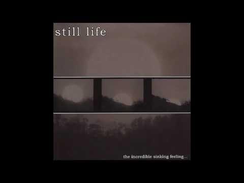 Still Life - ''The Incredible Sinking Feeling... (2003)'' [Full Album]