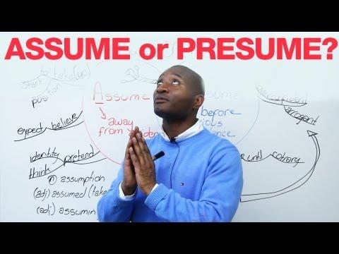 Assume or Presume?