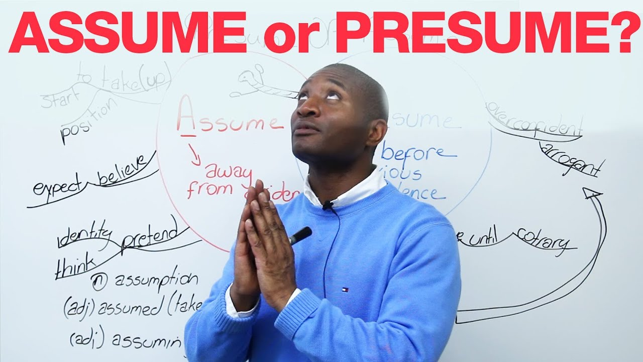 Great Assume Or Presume?   YouTube Inside Difference Between Presume And Assume