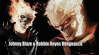Ghost Rider ( johnny blaze & robbie reyes ) | Vengeance