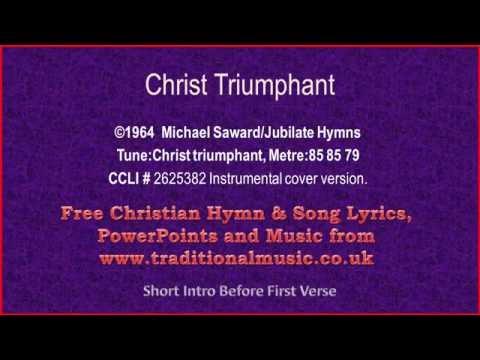 Christ Triumphant Ever Reigning ~ Hymn Lyrics & Music