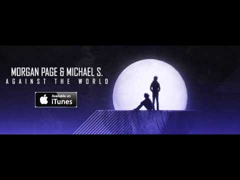 """Morgan Page & Michael S. - """"Against The World"""" (Official Radio Edit) Mp3"""