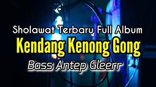 Download lagu Sholawat Terbaru Full Album - Kendang Kenong Gong - Bass Antep Gleerr