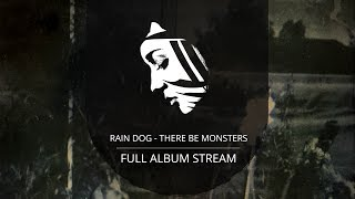 Full Album: Rain Dog - There Be Monsters (PMC154 - Project: Mooncircle, 2016)